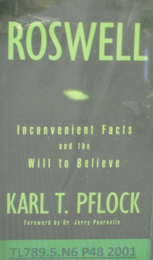 Roswell--Inconvenient Facts and the Will to Believe