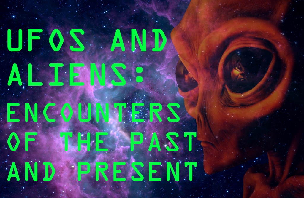 UFOs and Aliens: Encounters of the Past and Present