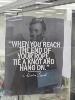 When you reach the end of your rope, tie a knot and hang on.