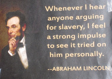 Whenever I hear anyone arguing for slavery I feel a strong impulse to see it tried on him personally
