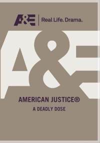 American Justice: A Deadly Dose dvd cover