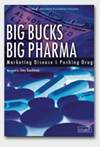 Big Bucks, Big Pharma: Marketing Disease and Pushing Drugs dvd cover