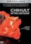 Chihuly in the Hotshop dvd cover