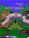 Walking with A'nó:wara