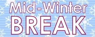 Mid-winter break: 3/2-3,3/9 Closed. 3/4-8, M-F: 10-4. 3/10, Su: noon-11