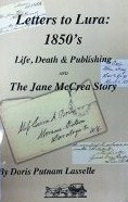 Letters to Lura : 1850's ; life, death and publishing & the Jane McCrea story