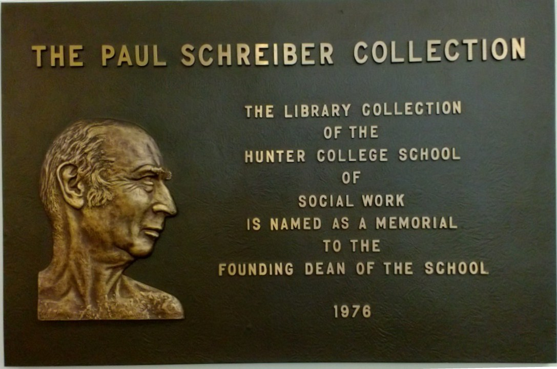 "Image of plaque that hangs in the library lobby.  It reads ""The Paul Schreiber Collection: The library collection of the Hunter College School of Social Work is named as a memorial to the founding Dean of the school."""