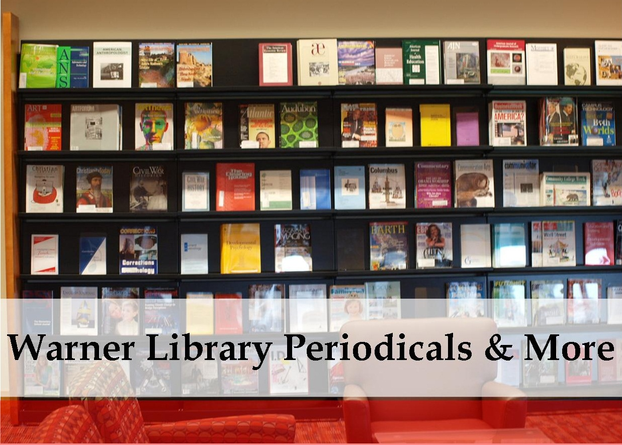 Warner Library Periodicals and More