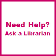 Need Help? Ask a Librarian