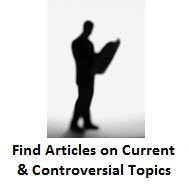 Find Articles on Current & Controversial Topics
