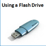Using a Flash Drive