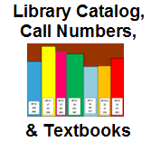 Library Catalog, Call Numbers, & Textbooks