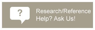 Need Research/Reference Help? Ask Us!