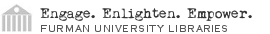 Furman University Libraries Vision Statement: Engage,   Enlighten, Empower