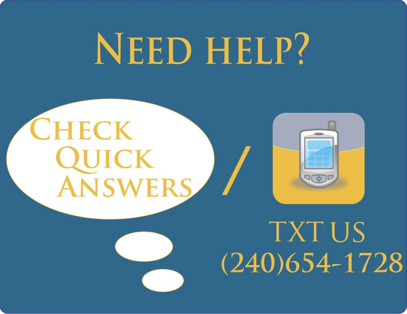 Need Help? Ask Us! Text 240-654-1728