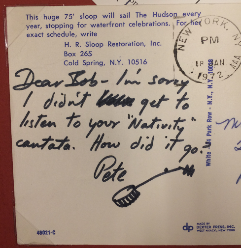 """Note from Seeger to Sherman - Text: """"Dear Bob - I'm sorry I didn't get to listen to your """"Nativity"""" cantata. How did it go? Pete"""""""