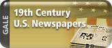 Nineteenth Century U.S. Newspapers (InfoTrac)