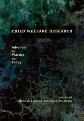 Child Welfare Research: Advances for Practice and Policy by Duncan Lindsey and Aron Shlonsky (Oxford Scholarshp Online)