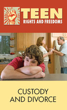 Custody and Divorce 2013- Teen Rights and Freedoms