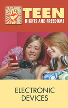 Electronic Devices, 2012 - Teen Rights and Freedoms (GVRL)