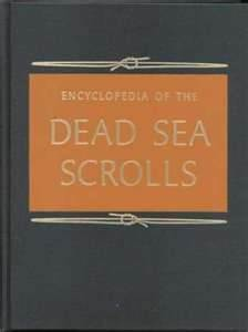 The Encyclopedia of the Dead Sea Scrolls (Oxford)