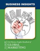 Gale Business Insights Handbook of Global Marketing, 2013 (GVRL)
