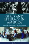 Girls and Literacy in America: Historical Perspectives to the Present  (ABC-CLIO)