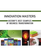 Innovation Masters: History's Best Examples of Business Transformation (2012)