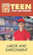Labor and Employment, 2013 - Teen Rights and Freedoms (GVRL)
