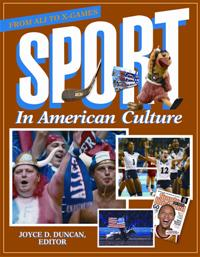 Sport in American Culture: From Ali to X-Games (ABC-CLIO)