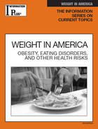 Weight in America: Obesity, Eating Disorders, and Other Health Risks (GVRL)