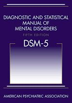 DSM-V Diagnostic and Statistical Manual of Mental Disorders, 5th Edition: