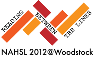 NAHSL LOGO 2012: Reading Between the Lines. NAHSL 2012 @ Woodstock