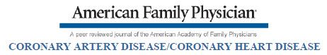 American Family Physician: Coronary Arter Disease/Coronary Heart Disease