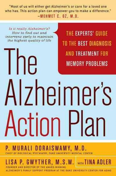 Alzheimer's Action Plan: The Experts' Guide to the Best Diagnosis and Treatment for Memory Problems