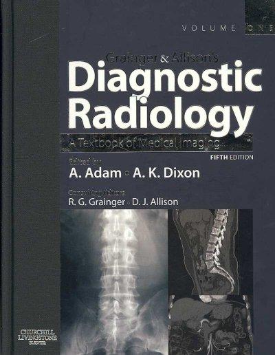 Grainger & Allison's Diagnostic Radiology: A Textbook of Medical Imaging, 5th ed., 2008