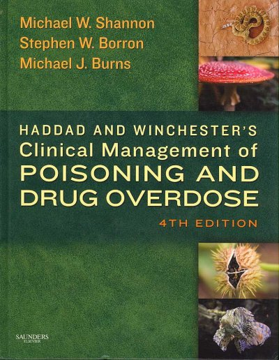 Haddad and Winchester's Clinical Management of Poisoning and Drug Overdose, 4th ed., 2009