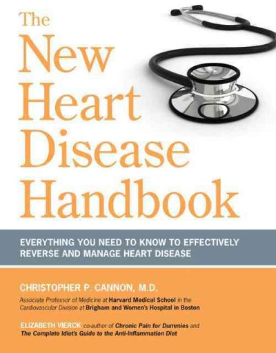New Heart Disease Handbook: Everything You Need to Know to Effectively Reverse and Manage Heart Disease