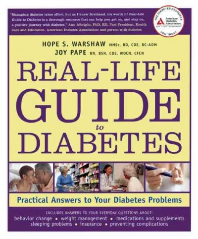 Real Life Guide to Diabetes: Practical Answers to Your Diabetes Problems