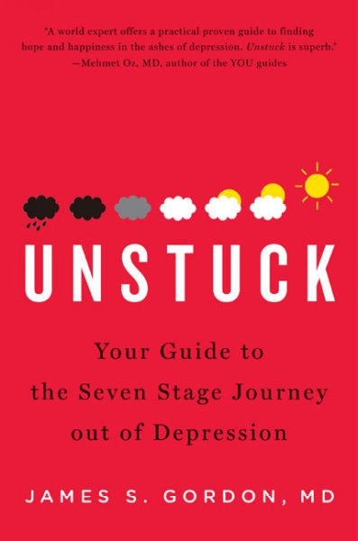 Unstuck: Your Guide to the Seven -stage Journey Out of Depression