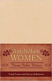 Antebellum Women: Private, Public, and Partisan