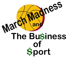 March Madness and the Bu$iness of $port