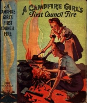 Book jacket: A Campfire Girl's First Council Fire