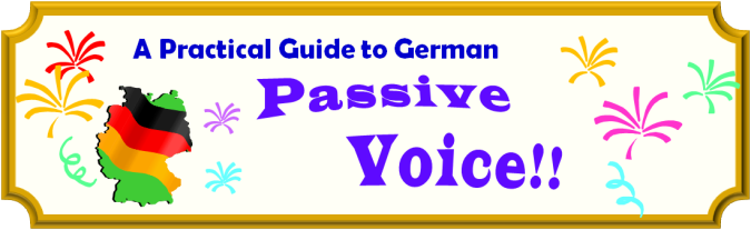 Banner - A Practical Guide to German Passive Voice!!