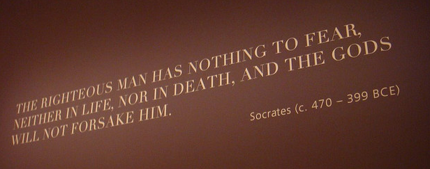 The righteous man has nothing to fear, neither in life, nor in death, and the gods will not forsake him.  Socrates