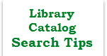 Library Catalog Search Tips
