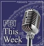 FBI This Week