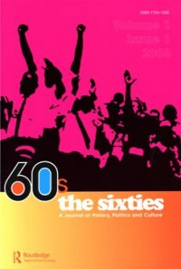 Sixties: A Journal of History, Politics, & Culture
