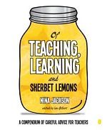 Of Teaching, Learning and Sherbet Lemons : A compendium of advice for teachers cover image