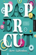 Paper Cut : An Exploration Into the Contemporary World of Papercraft Art and Illustration cover image